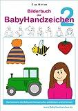 Bilderbuch der BabyHandzeichen 2 - Gemeinsam die Babyzeichensprache erlernen