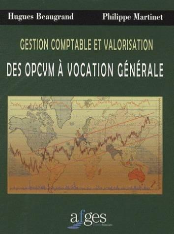 Gestion comptable et valorisation des OPCVM à vocation générale par Hugues Beaugrand, Philippe Martinet
