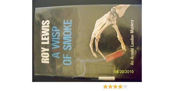 A Wisp of Smoke: Amazon co uk: Roy Lewis: 9780312071233: Books