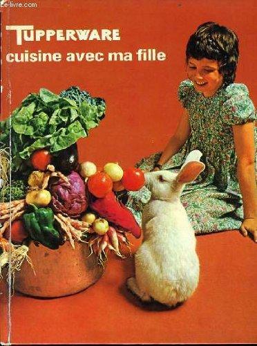 Tupperware cuisine avec ma fille n°2 d'occasion  Livré partout en Belgique