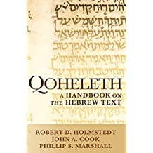 Qoheleth: A Handbook on the Hebrew Text (Baylor Handbook on the Hebrew Bible)