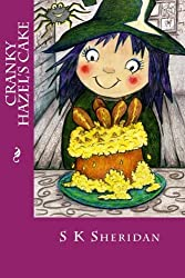 Cranky Hazel's Cake: Hilarious Story for 6 - 8 Year Olds