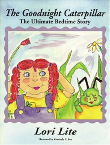 The Goodnight Caterpillar : The Ultimate Bedtime Story