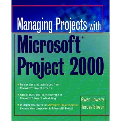 [(Managing Projects with Microsoft Project 2000 )] [Author: Gwen Lowery] [Jan-2001] par Gwen Lowery