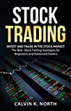 Stock Trading: Invest and Trade in the Stock Market – The Best Stock Trading Strategies for Beginners and Advanced Traders (English Edition)