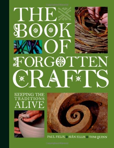 BOOK OF FORGOTTEN CRAFTS by Tom Quinn (2011-03-25)