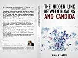 The hidden link between bloating and Candida: 5 Candida secrets that experts are hiding from you