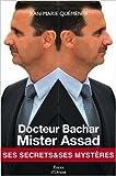 Docteur Bachar Mister Assad - Ses secrets & ses mystères