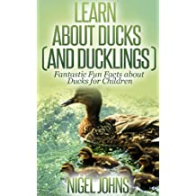 Learn about Ducks and Ducklings: Fantastic Fun Facts about Ducks for Children. (English Edition)