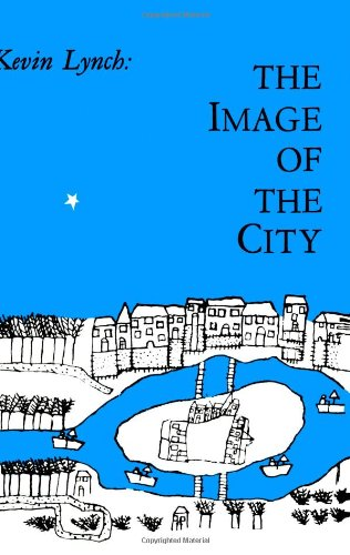Image of the City (Harvard-MIT Joint Center for Urban Studies Series) por Kevin Lynch
