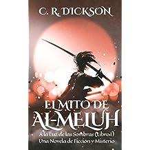 El Mito de Al-Meluh: A la Luz de las Sombras (Libro I)