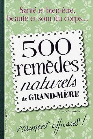 500 remèdes naturels de grand-mère....vraiment efficaces!