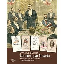 Le menu par la carte: Histoire et usages de la carte-menu, l'exemple du bouchardais
