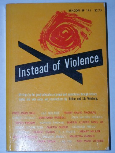 Instead of Violence by Arthur & Lila Weinberg (1971-08-02)