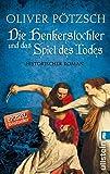 Die Henkerstochter und das Spiel des Todes: Historischer Roman (Die Henkerstochter-Saga, Band 6) - Oliver Pötzsch