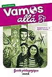 Espagnol 3e LV2 A1+-A2 Vamos alla : Guide pédagogique
