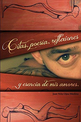 Citas, Poesia, Reflexiones, y Esencia de Mis Amores.
