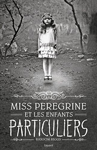 Miss Peregrine et les enfants particuliers - tome 1 (édition avec la couverture du film) par Ransom Riggs