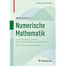 Numerische Mathematik: Eine Einführung anhand von Differentialgleichungsproblemen: Band 1: Stationäre Probleme (Mathematik kompakt)