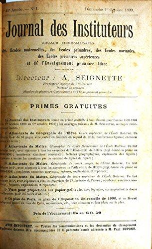 Journal des Instituteurs. Du n° 1 (octobre 1899) au n° 52 (23 septembre 1900). Ecoles maternelles, écoles primaires, écoles normales, écoles primaires supérieures, enseignement primaire libre... 44e année.