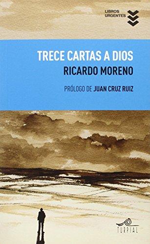 Trece Cartas A Dios (Libros Urgentes) por Ricardo Moreno Castillo