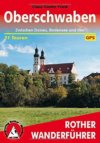 Oberschwaben: Zwischen Donau, Bodensee und Iller. 51 Touren. Mit GPS-Tracks (Rother Wanderführer)