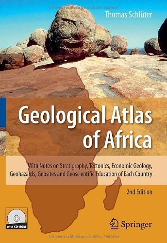 Geological Atlas of Africa: With Notes on Stratigraphy, Tectonics, Economic Geology, Geohazards, Geosites and Geoscientific Education of Each Country by Thomas Schl�ter (29-Apr-2008) Hardcover