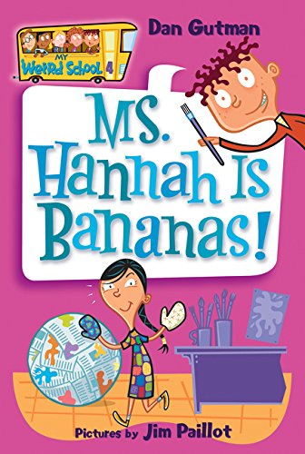 My Weird School #4: Ms. Hannah Is Bananas! por Dan Gutman