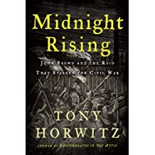Midnight Rising: John Brown and the Raid That Sparked the Civil War by Tony Horwitz (2012-08-07)