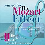 Music for the Mozart Effect, Vol. 2: Heal the Body Music for Rest & Relaxation