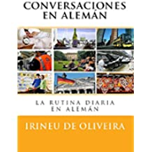Conversaciones en alemán: La rutina diaria en alemán (German Edition)