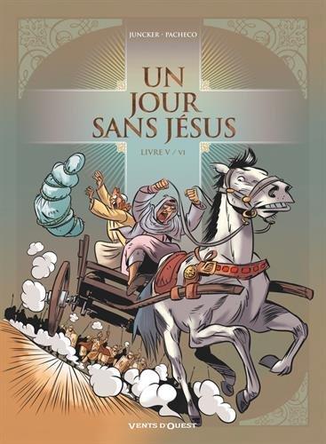 Un jour sans Jésus, Tome 5 : par From Vents d'Ouest