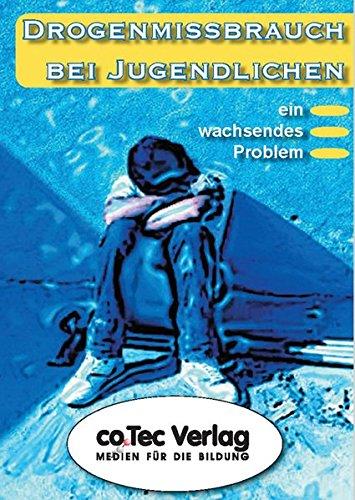 Drogenmissbrauch bei Jugendlichen. CD-ROM ab Win 98. Ein wachsendes Problem