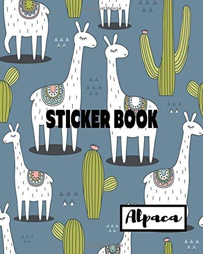 Sticker Book Alpaca: Blank Sticker Book Sticker Journal Alpaca Theme 8x10 100 Pages: Volume 12 por Ashworth Ava