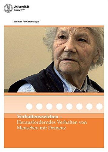 Verhaltenszeichen - Herausforderndes Verhalten von Menschen mit Demenz - Ein Film des Zentrums für Gerontologie der Universität Zürich (2011)