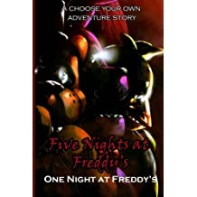Five Nights at Freddy's: One Night at Freddy?s - A CHOOSE YOUR OWN ADVENTURE BOOK! Several different endings! The perfect gift for any FNAF lover!