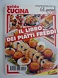 eBook Gratis da Scaricare GUIDA CUCINA Gli Speciali IL LIBRO DEI PIATTI FREDDI II Edizione 115 Ricette (PDF,EPUB,MOBI) Online Italiano