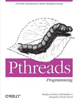 PThreads Programming: A POSIX Standard for Better Multiprocessing (A Nutshell handbook) von [Buttlar, Dick, Farrell, Jacqueline, Nichols, Bradford]