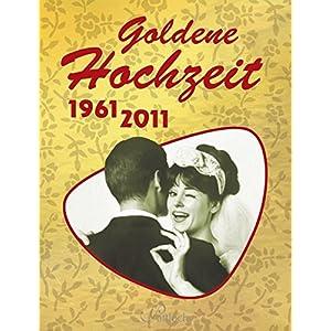 Herunterladen Goldene Hochzeit 1961 2011 Buch Online
