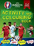 UEFA EURO 2016 Activity and Colouring Book - Official licensed product of UEFA EURO 2016