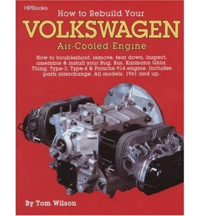 [(Rebuild Aircooled VW Engines HP255)] [Author: Tom Wilson] published on (March, 1987)