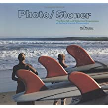 Photo/Stoner: The Rise, Fall, and Mysterious Disappearance of Surfing's Greatest Photographer by Matt Warshaw (2006-11-02)