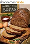 The Gluten-Free Bread Cookbook: Top 5...