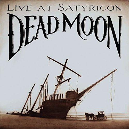 Dead Moon, Live at Satyricon