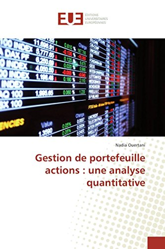 Gestion De Portefeuille Actions : Une Analyse Quantitative par Nadia Ouertani