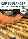 CAP boulanger Activités pratiques 1re & 2e années : Tome 3, Techniques et matériel associé