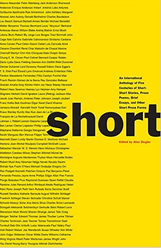 Short: An International Anthology of Five Centuries of Short-Short Stories, Prose Poems, Brief Essays, and Other Short Prose Forms (2014-03-26)