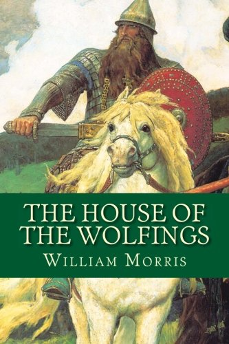 The House of the Wolfings por William Morris