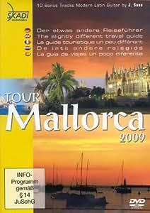 Tour Mallorca 2009 - Der etwas andere Reiseführer