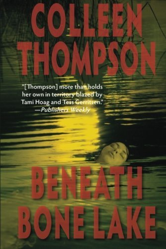 Beneath Bone Lake by Colleen Thompson (2013-06-25)